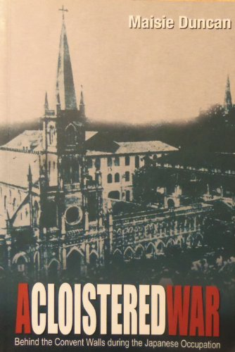 9789812328144: Cloistered War: Behind the Convent Walls During the Japanese Occupation