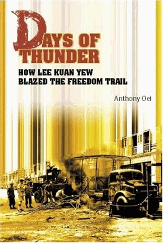 9789812328571: Days of Thunder: How Lee Kuan Yew Blazed the Freedom Trail