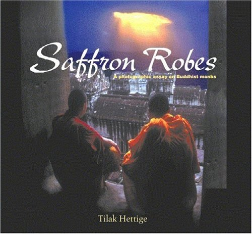 9789812328861: Saffron Robes: A Photographic Essay on Buddhist Monks
