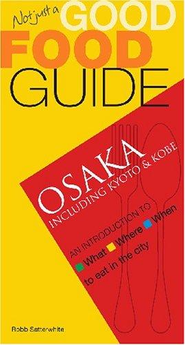 9789812329202: Not Just a Good Food Guide: Osaka, including Kyoto & Kobe