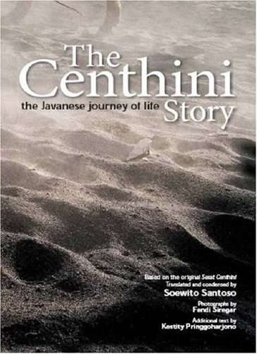 9789812329752: The Centhini Story: The Javanese Journey of Life (based on the original Serat Centhini)