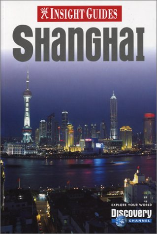 9789812349620: Insight Guide Shanghai (Insight City Guide Shanghai)