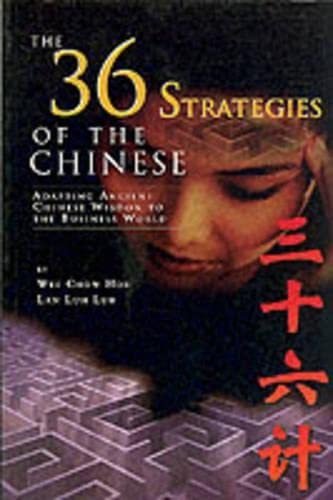 9789812358325: The 36 Strategies of the Chinese: Adapting An Ancient Chinese Wisdom to the Business World