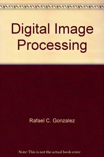 Digital Image Processing: Rafael C. Gonzalez