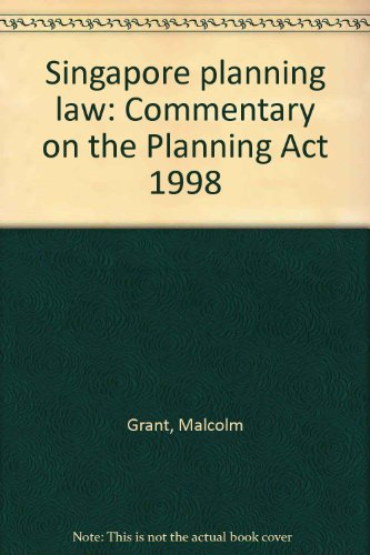 9789812360731: Singapore planning law: Commentary on the Planning Act 1998