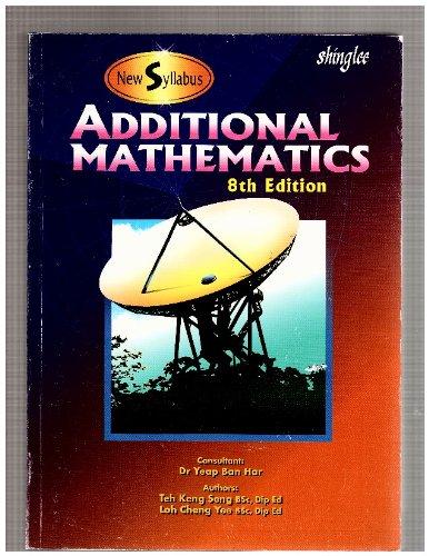 9789812373137: New Syllabus Additional Mathematics 8th (eighth) edition