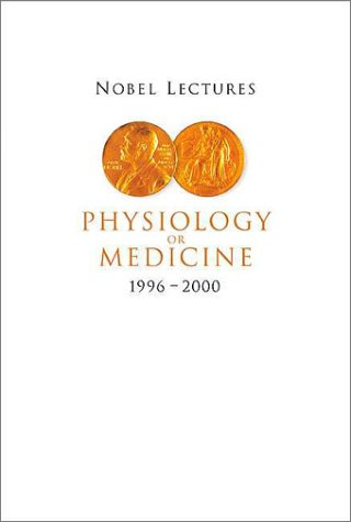 9789812380067: Physiology or Medicine 1996-2000 (Nobel Lectures Including Presentations Speeches and Laureates Biographies)
