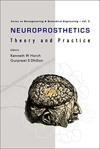 9789812380227: Neuroprosthetics: Theory and Practice: 2 (Series On Bioengineering And Biomedical Engineering)