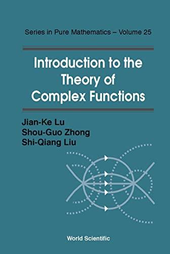 Introduction to the Theory of Complex Fu (Pure Mathematics): Lu, Jian-Ke; Zhang, Shou-Guo; Liu, ...