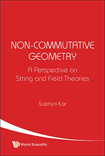 9789812380524: Non-Commutative Geometry: A Perspective on String and Field Theories