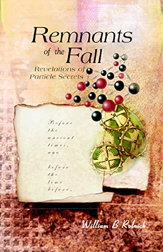 9789812380609: Remnants of the Fall: Revelations of Particle Secrets