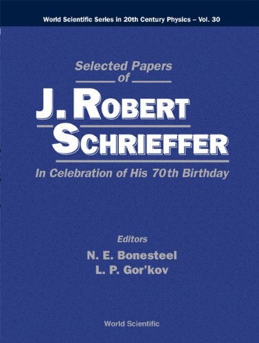 Selected Papers of J Robert Schrieffer: In: Schrieffer, J. R.;
