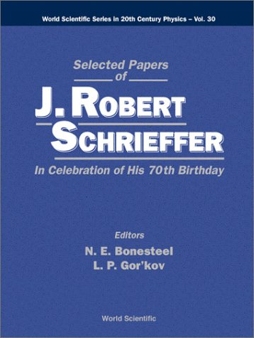 Selected Papers of J. Robert Schrieffer: In: J. R. Schrieffer