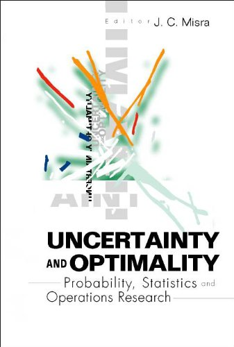 9789812380821: Uncertainty and Optimality: Probability, Statistics and Operations Research