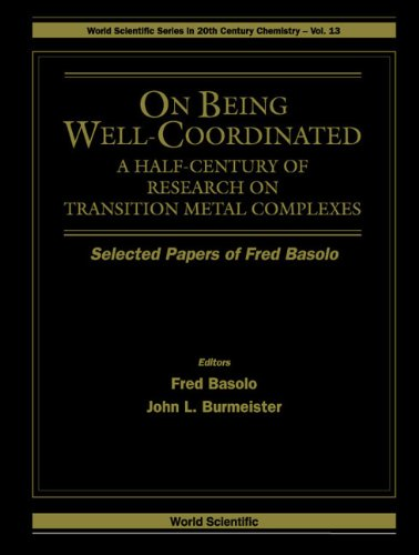 9789812380876: On Being Well-Coordinated: A Half-Century of Research on Transition Metal Complexes (World Scientific 20th Century Chemistry)