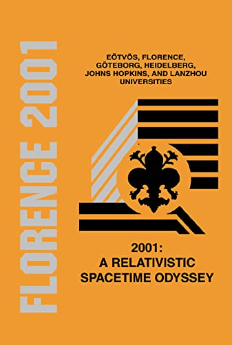 2001: A Relativistic Spacetime Odyssey: Experiments and Theoretical Viewpoints on General ...