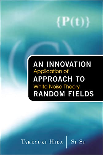 9789812380951: An Innovation Approach to Random Fields: Application of White Noise Theory