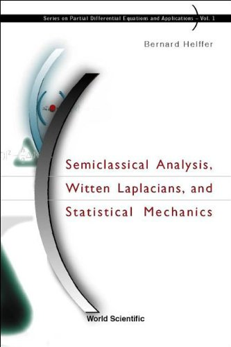 9789812380982: Semiclassical Analysis, Witten Laplacians, and Statistical Mechanics (Series on Partial Differential Equations and Applications, 1)
