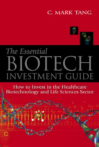 9789812381385: The Essential Biotech Investment Guide: How to Invest in the Healthcare Biotechnology & Life Sciences Sector
