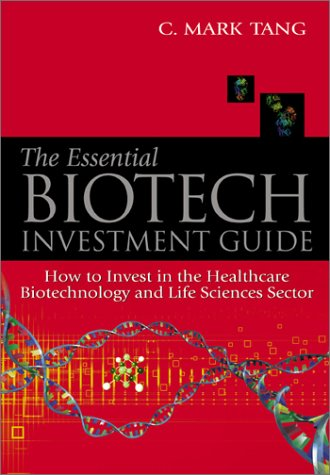9789812381392: Essential Biotech Investment Guide, The: How to Invest in the Healthcare Biotechnology and Life Sciences Sector
