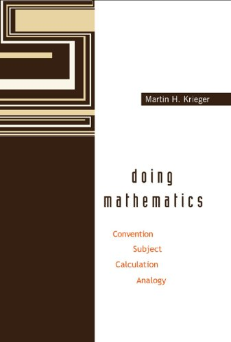 9789812382009: Doing Mathematics: Convention, Subject, Calculation, Analogy