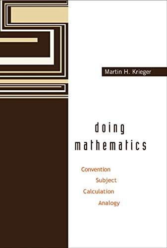 9789812382061: Doing Mathematics: Convention, Subject, Calculation, Analogy