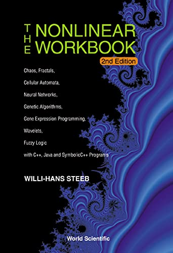 9789812382122: Nonlinear Workbook: Chaos, Fractals, Cellular Automata, Neural Networks, Genetic Algorithms, Gene Expression Programming, Wavelets, Fuzzy Logic - With C++, Java and SymbolicC++ Programs