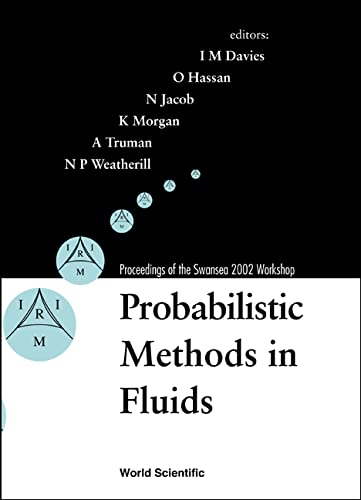 Probabilistic Methods in Fluids: Proceedings of the Swansea 2002 Workshop Wales, Uk 14 - 19 April ...