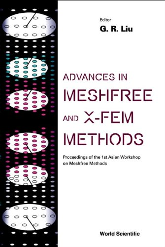 9789812382474: Advances in Meshfree and X-Fem Methods (Vol 2) - , Proceedings of the 1st Asian Workshop on Meshfree Methods