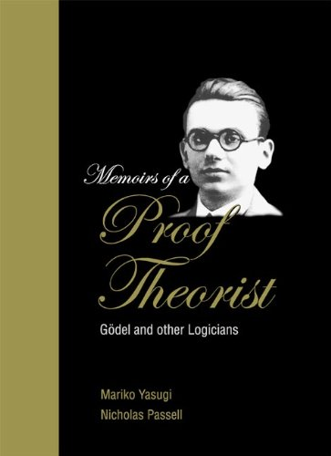 9789812382795: Memoirs of a Proof Theorist: Gödel and Other Logicians
