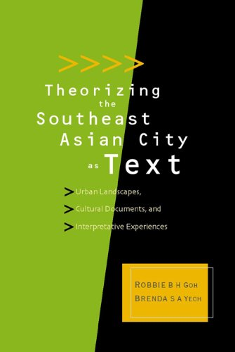 9789812382832: Theorizing The Southeast Asian City As Text: Urban Landscapes, Cultural Documents, And Interpretative Experiences