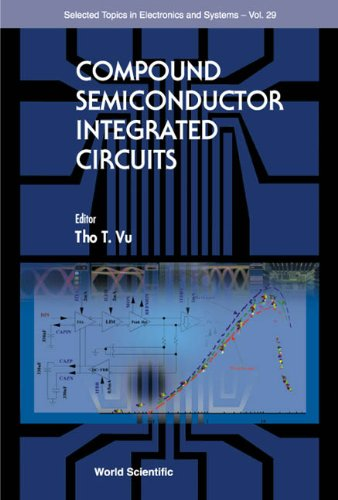 9789812383112: Compound Semiconductor Integrated Circuits (Selected Topics in Electronics and Systems, V. 29)