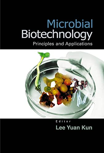 9789812383228: Microbial Biotechnology: Principles and Applications