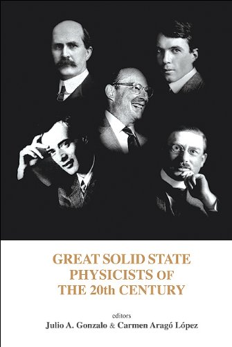 Great Solid State Physicists of the 20th Century: Gonzalo, Julio A.; Lopez, Carmen Arago (eds)