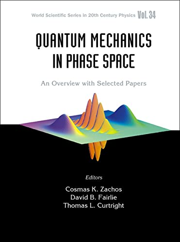 Quantum Mechanics in Phase Space: An Overview with Selected Papers (World Scientific Series in 20th...