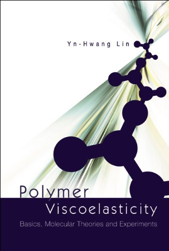 9789812383945: Polymer Viscoelasticity: Basics, Molecular Theories and Experiments