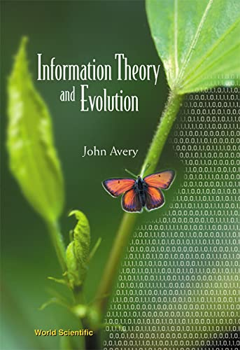 9789812383990: Information Theory and Evolution