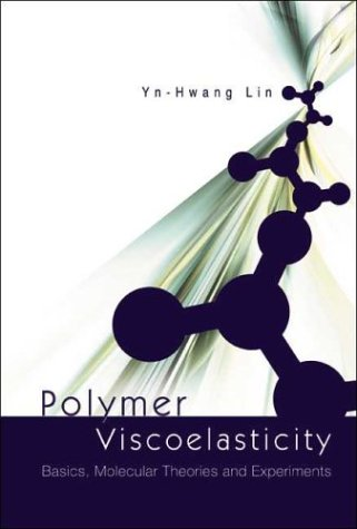 9789812384171: Polymer Viscoelasticity: Basics, Molecular Theories, and Experiments