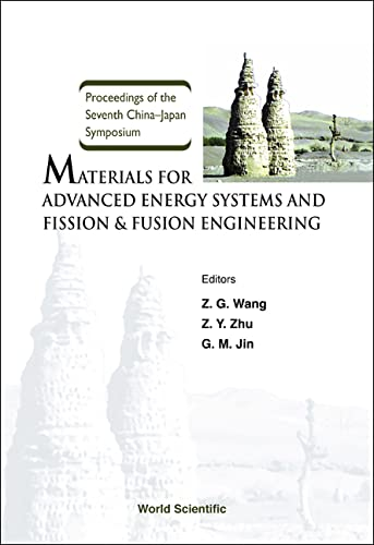 9789812384249: Materials for Advanced Energy Systems and Fission & Fusion Engineering: Proceedings of the Seventh China-Japan Symposium Lanzhou, China 29 July - 2 August 2002