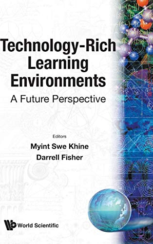 9789812384355: Technology-Rich Learning Environments: A Future Perspective