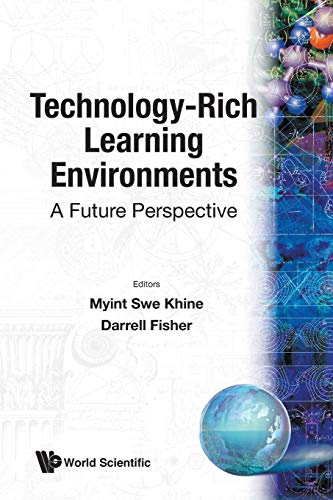 9789812384362: Technology-Rich Learning Environments: A Future Perspective