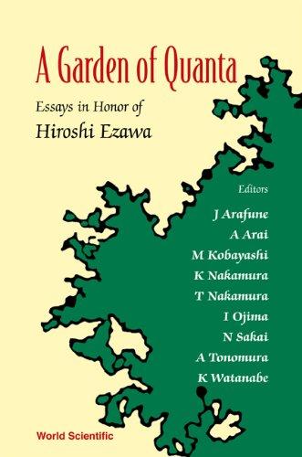 9789812384454: A Garden of Quanta: Essays in Honor of Hiroshi Ezawa
