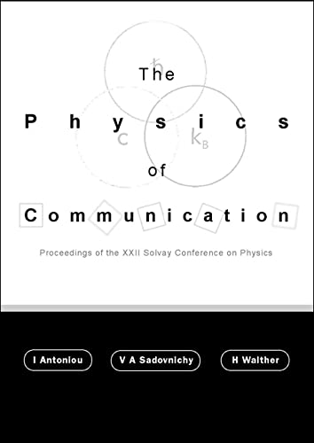 The Physics of Communication: Proceedings of the Xxii Solvay Conference on Physics Delphi Lamia, ...