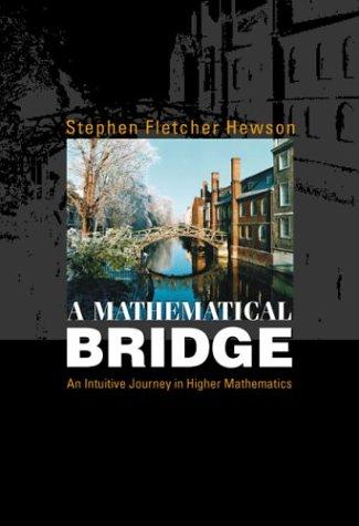 9789812385550: A Mathematical Bridge: An Intuitive Journey in Higher Mathematics