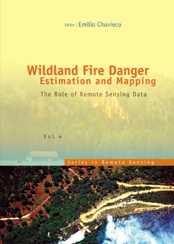 9789812385697: Wildland Fire Danger Estimation and Mapping: The Role of Remote Sensing Data (Series in Remote Sensing Vol.4)