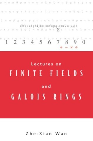 9789812385703: Lectures on Finite Fields and Galois Rings