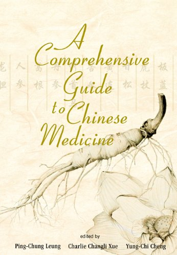 A Comprehensive Guide to Chinese Medicine: Leung, Ping-Chung (Editor)/