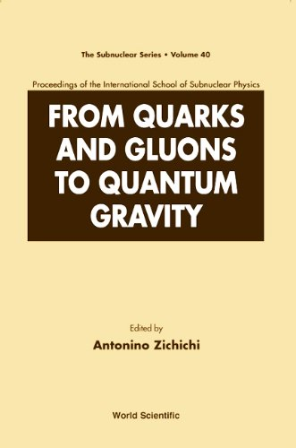 9789812386137: From Quarks and Gluons to Quantum Gravity - Proceedings of the International School of Subnuclear Physics