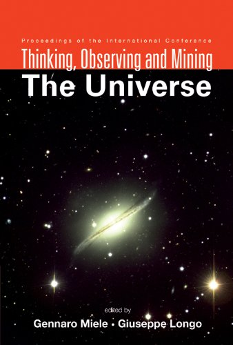 Thinking, Observing And Mining The Universe: Proceedings Of The International Conference