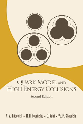 Quark Model And High Energy Collisions, 2nd Edition (Hardback): Vladimir Vladislavovich Anisovich, ...